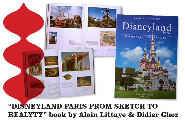 """DISNEYLAND-PARIS-FROM-SKETCH-TO-REALYTY""-book-by-Alain-Littaye-&-Didier-Ghez-de-l'esquisse-à-la-creation"