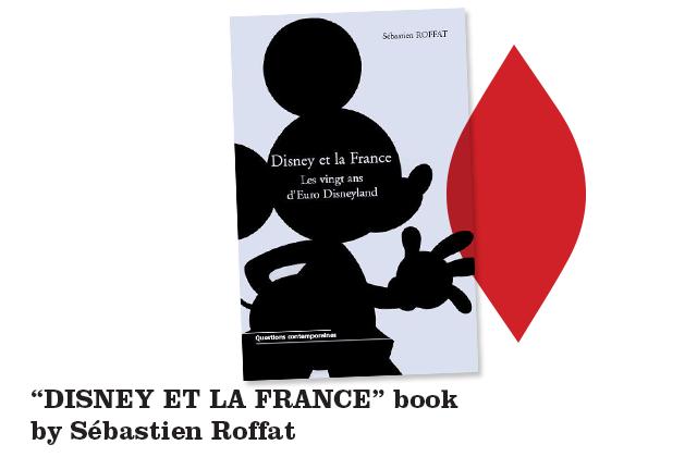 disney-et-la-france-livre-20-ans-d'euro-disneyland-paris-sebastien-roffat