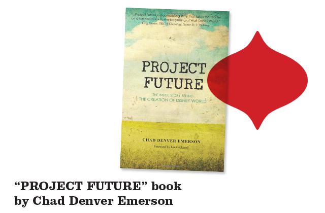 project-future-walt-disney-world-book-by-chad-denver-emerson
