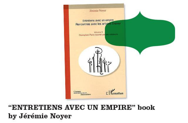 entretiens-avec-un-empire-livre-disneyland-paris-raconté-par-ses-créateurs-jeremie-noyer